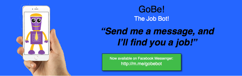 Will GoBe- the job bot, help you find your next job, or employee?